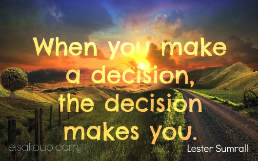 the decision makes you